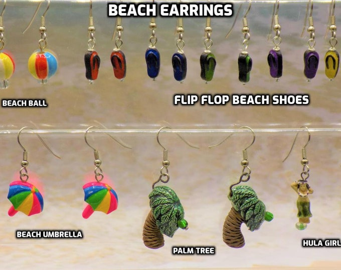 Beach Earrings - Beach Balls - Flip Flop Shoes - Beach Umbrellas - Hula Girls - Palm Trees -All with Hypoallergenic Surgical Steel Ear Wires