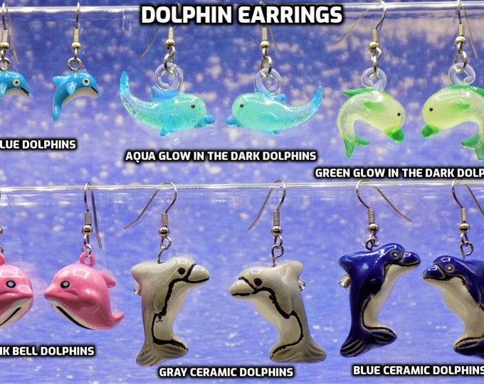 "Dolphin Earrings - Light Blue Dolphin - Aqua ""Glow in the Dark"" - Green ""Glow in the Dark"" - Pink Bell Dolphin - Gray Dolphin - Dark Blue"