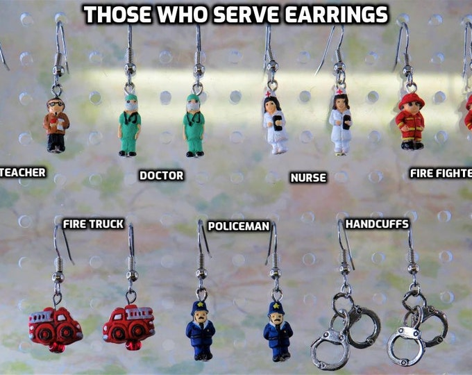 Those Who Serve Earrings: Teacher, Doctor, Nurse, Fire Fighter, Fire Engine, Police Officer and Handcuffs -7 Different Styles to Choose From