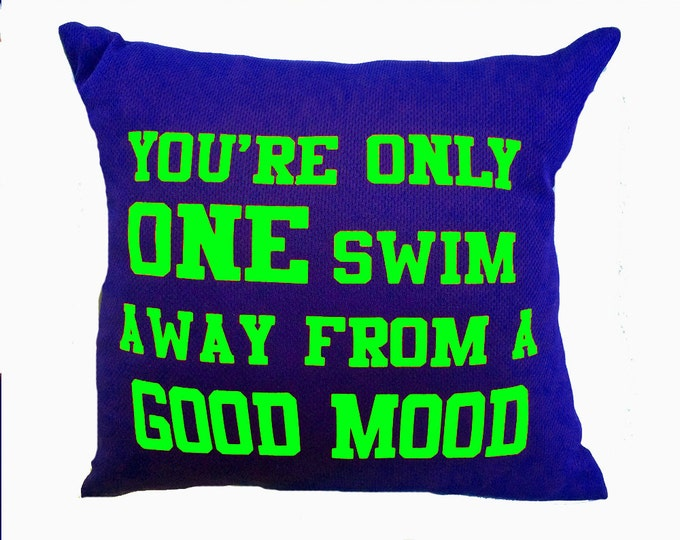 Customized swim pillow with inspirational saying; swim decor; swimmer gift