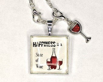 Happiness is a State of Wine - glass pendant necklace