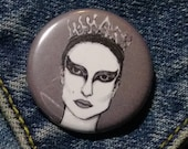 Nina from Black Swan pin - Bad Ass Ladies of Horror - Wearable Art - Unique Gift for ALL Horror Fans