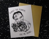 Forget the Flowers Give Me Brains - Zombie Card - Horror - Celebration Card - Unique Anniversary Card for All Zombie Lovers