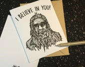 I Believe In You! -Bigfoot Cryptid Card - Positive Vibes Encouragement Card - Unique Card for All Bigfoot fans and Cryptid Lovers