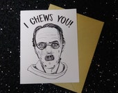I Chews You! - Hannibal Card - Horror - Celebration Card - Unique Anniversary Card for All Horror Lovers