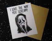 I Love the way you Scream - Horror - Celebration Card - Unique Anniversary Card for All 90s Horror Lovers