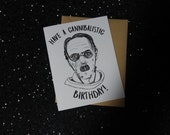 Hannibal Birthday - Have a Cannibalistic Birthday Card - Halloween - Unique Gift for All Horror Lovers