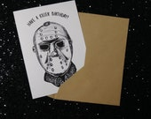 Jason Voorhees Birthday - Have a Killer Birthday Card - Halloween - Unique Gift for All Horror Lovers