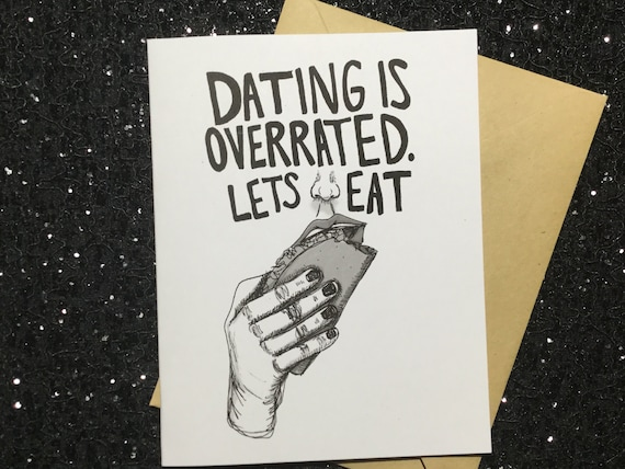 Unique Anti-Valentines Day Card Funny Nerdy Card for Those Who Dislike Valentines Day Lets Eat! Dating Is Overrated