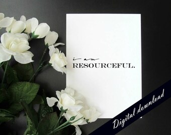 """I Am Resourceful - Creative Productivity Affirmation Mantra 5x7"""" 8x10"""" Printable - Instant Digital Download"""