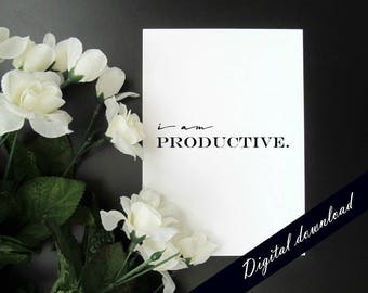 "I Am Productive - Motivation Productivity Affirmation Mantra 5x7"" 8x10"" Printable - Instant Digital Download"