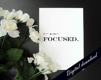 "I Am Focused - Motivation Productivity Affirmation Mantra 5x7"" 8x10"" Printable - Instant Digital Download"