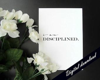 "I Am Disciplined - Motivation Productivity Affirmation Mantra 5x7"" 8x10"" Printable - Instant Digital Download"