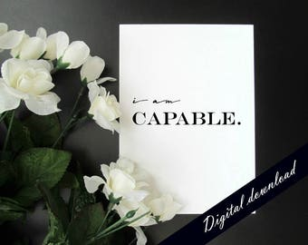 "I Am Capable - Motivation Productivity Affirmation Mantra 5x7"" 8x10"" Printable - Instant Digital Download"