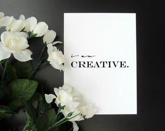 "I Am Creative - Artist Creativity Motivation Affirmation Mantra 5x7"" 8x10"" Print"