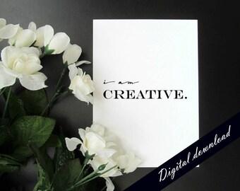 "I Am Creative - Artist Creativity Motivation Affirmation Mantra 5x7"" 8x10"" Printable - Instant Digital Download"