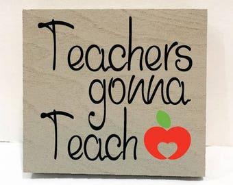 Teacher sign, Teacher Appreciation, fun teacher sign, school gift