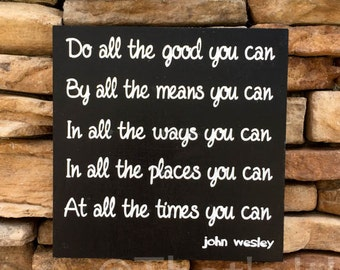 john wesley, do all the good, hand painted, wood sign, inspirational quote, housewarming gift, graduation gift, motivational, wall decor