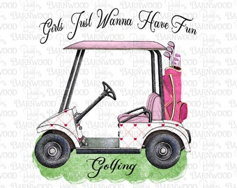 Pink Golf Cart PNG Clipart, Instant Download, Sublimation Designs, Printable Art, Girl's Just Want to Have Fun Golfing