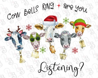 Christmas Cows Png Clipart, Bells Ring Are you Listening PNG  Clipart, Digital Download, Sublimation Designs, Printable Art