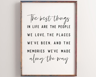 The best things in life, Printable wall art, Inspirational quote, Positive quotes, Quote print, Best friend gift, Gift for family