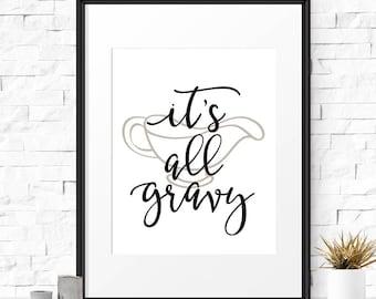 Kitchen puns, It's all gravy, Kitchen saying, Wall decor, Cooking quote, Kitchen wall art, Gravy boat, Funny kitchen, Kitchen gift