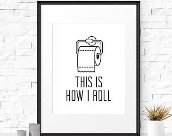 Funny bathroom print, This is how i roll, Bathroom art print, Funny quote print, Bathroom decor, Toilet paper, Bathroom wall art, Dorm room