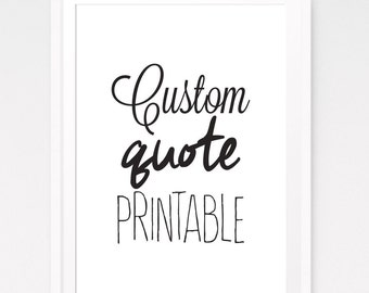 Custom Printable Quotes Design, Personalized Quote Print, Typography Wall Art, Modern Wall Decor, Digital Download, Custom Design