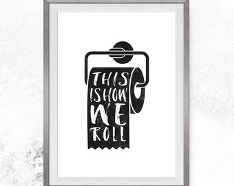 this is how we roll bathroom wall art printable bathroom funny decor prints signs kids art printable signs for kids49 bathroom