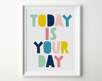 Kids bedroom print, Today is your day, Nursery quote print, Printable artwork, Nursery art print, Nursery decor, Kid room decor