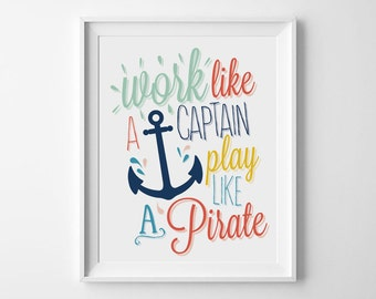 Work Like A Captain Play Like A Pirate, Kids Room Decor, Nursery Printable, Playroom Art, Pirate Decor, Inspirational Quotes, Pirate Quote