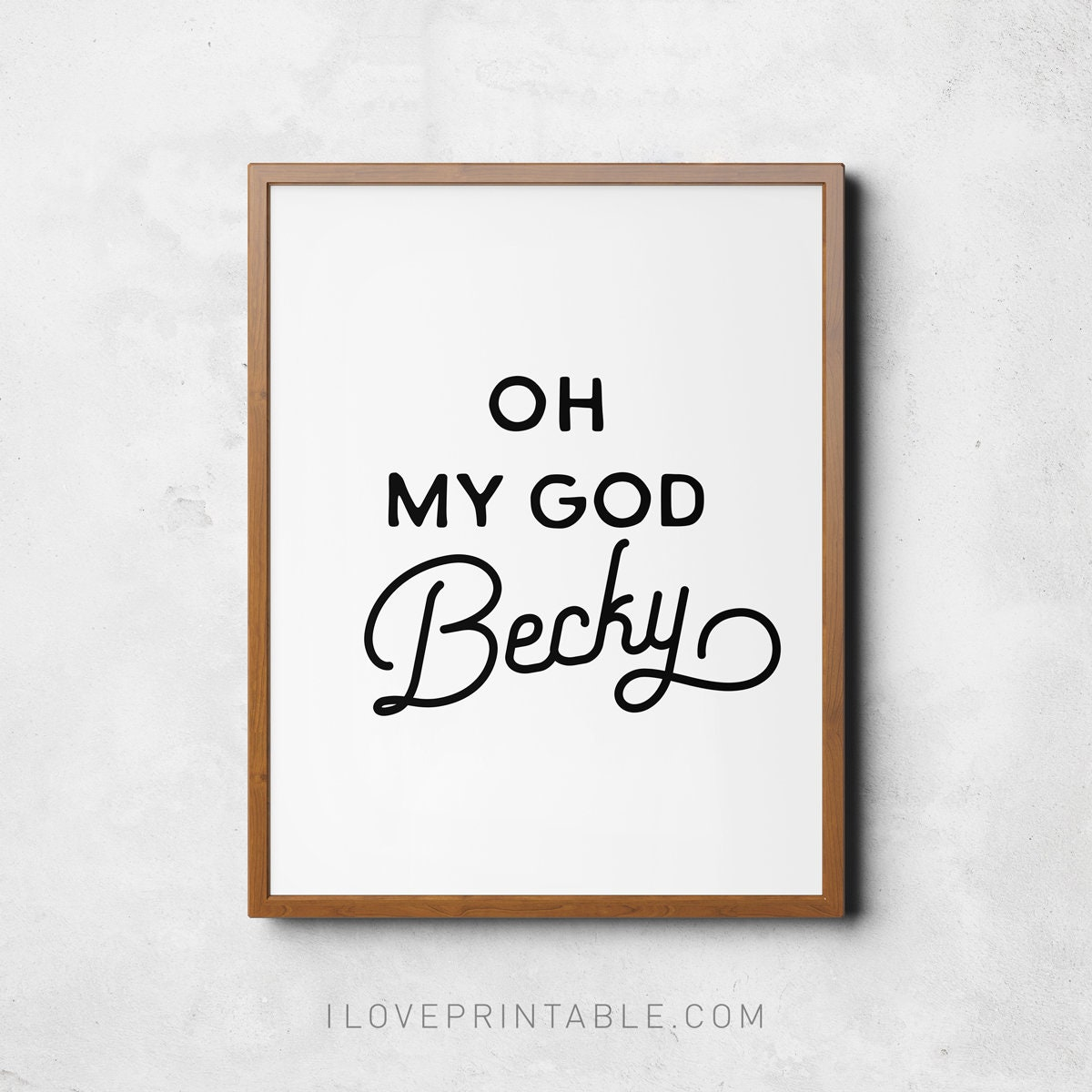 Oh My God Becky Print Funny Bathroom Quotes Printable Art