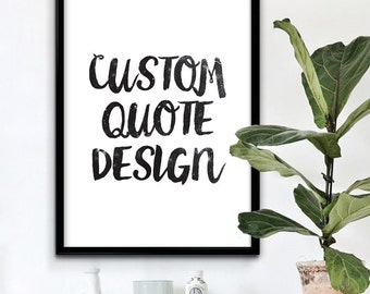 Custom quote print, Custom print, Custom printable, Printable art, Custom poster, Wall decor, Custom sign, Inspirational quote