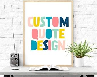 Custom Quote Printable, Custom Nursery Art, Typography Poster, Custom Design, Personalized Quote Poster, Nursery Print, Custom Nursery Quote