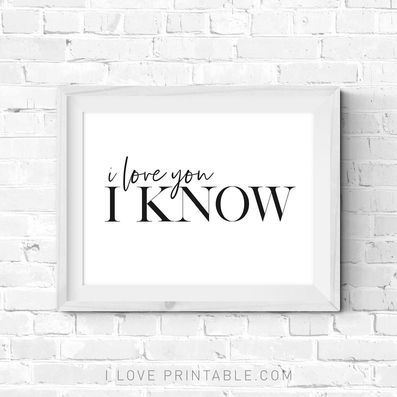 I Love You I Know, Bedroom Decor, Love Quotes, Star Wars Poster, Love Sign,  Wedding Decor, Movie Quotes, 1st Anniversary, Movie Print