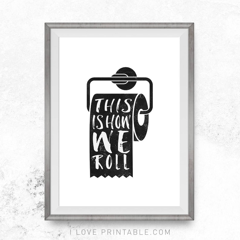 photo relating to Printable Bathroom Wall Art identified as This is how we roll, Toilet wall artwork, Printable lavatory artwork, Amusing wall decor, Rest room prints, Toilet signs and symptoms, Children lavatory artwork