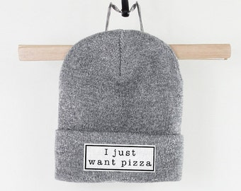 I Just Want Pizza Beanie
