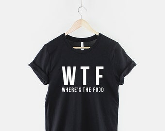 WTF Shirt - Where's The Food T-Shirt