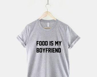 Food Is My Boyfriend Streetwear T-Shirt