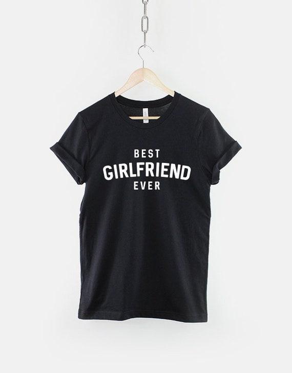 Best Girlfriend Ever T-Shirt