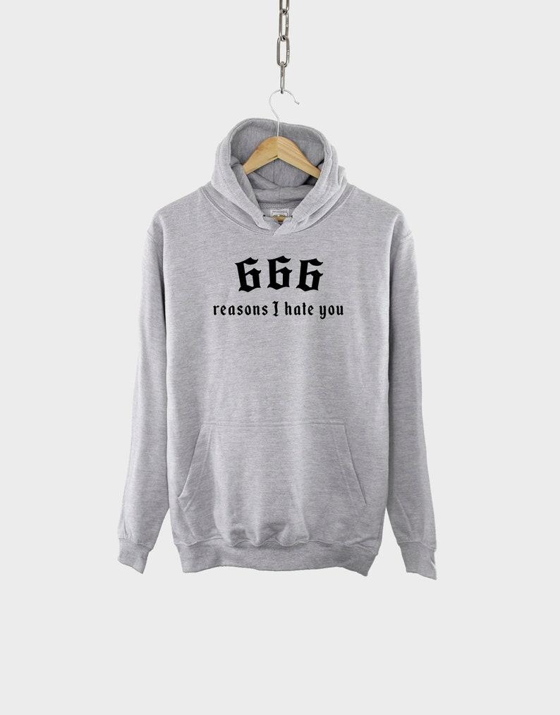 666 Reasons I Hate You Hoodie  Funny Halloween Goth Sweatshirt