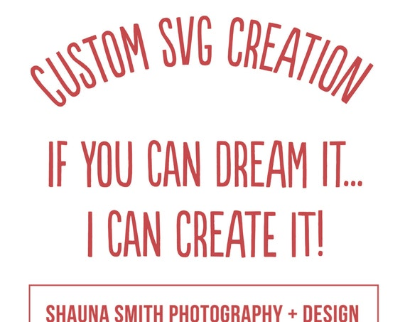CUSTOM Cut File - Custom SVG - Custom Cutting File - Custom Eps - Custom Ai - Custom Cricut - Custom Silhouette - Custom Logo Creation