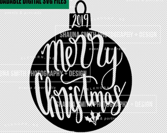 Merry Christmas 2019 SVG - Hand Lettered Christmas Svg - Merry Christmas SVG - Christmas Ornament SVG - Hand Drawn Christmas Svg - Ornament