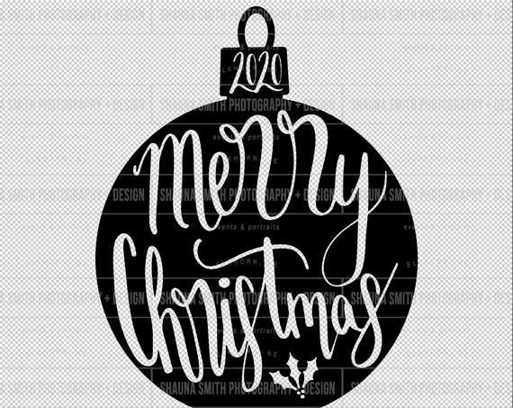 Merry Christmas 2020 SVG - Hand Lettered Christmas Svg - Merry Christmas SVG - Christmas Ornament SVG - Hand Drawn Christmas Svg - Ornament