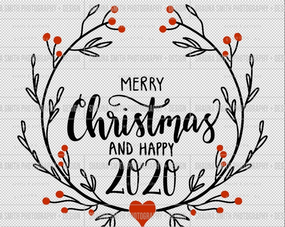 Merry Christmas and Happy 2020 SVG - Hand Lettered Christmas Svg - Merry Christmas SVG - Christmas SVG - New Years Svg - Happy New Year svg