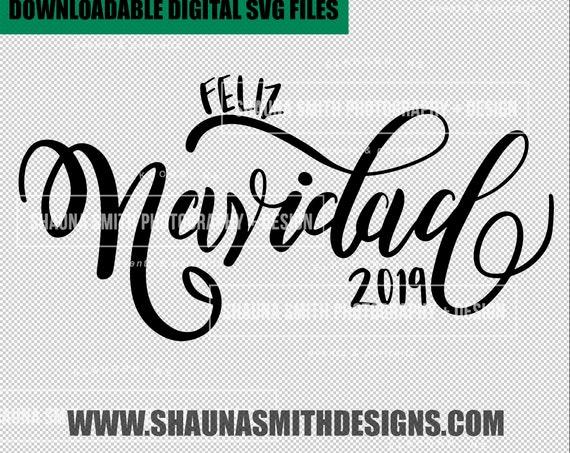 Feliz Navidadl 2019 SVG - Feliz Navidad SVG - Feliz Navidad - Christmas SVG  - Holiday Svg  - Hand Lettered Svg - Christmas Ornament Svg