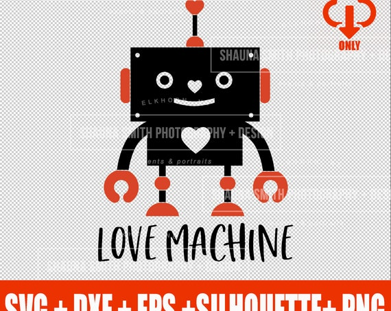 Love Machine SVG - Valentine SVG - Kids Valentines Day T-shirt - Valentines Day SVG - Robot Svg - Dxf Png Eps Sudio3  Silhouette - Cricut -