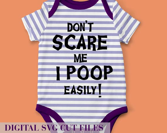 Don't Scare Me I Poop Easily SVG for Baby Onesie - Halloween Svg Baby Costume Svg Onesie Svg Halloween Costume Infant Girl Boy Cricut Cameo
