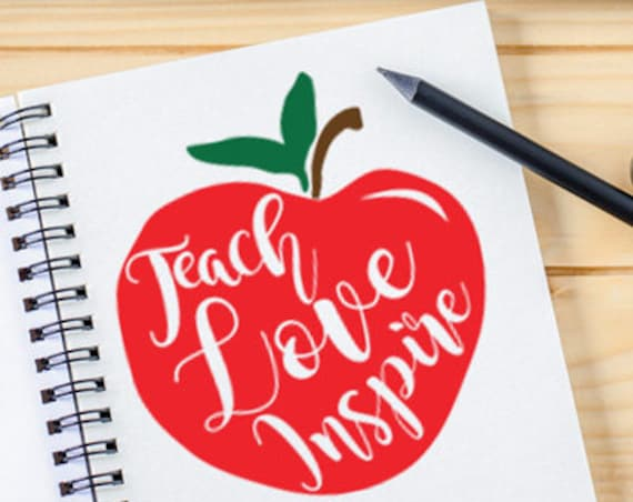 Teacher SVG - Back to School Svg - Teach Love Inspire SVG - School SVG - Apple Svg - Teacher Appreciation Svg Silhouette Svg Circuit Svg -