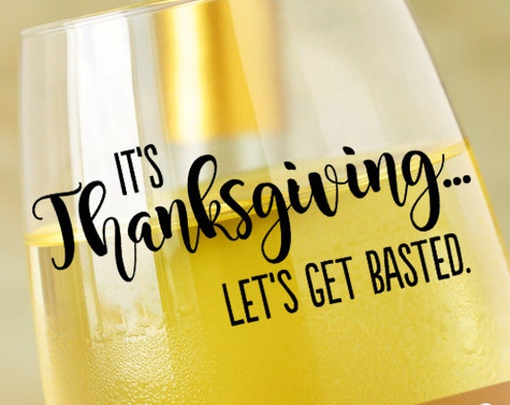 THANKSGIVING Svg Thanksgiving Table Decor SVG files for Silhouette Autumn Svg Wine Svg  Let's Get Basted SVG Fall Svg Thankful Svg Cricut